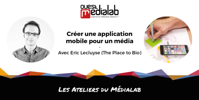 les ateliers du m dialab cr er une application mobile pour un m dia ouest m dialab. Black Bedroom Furniture Sets. Home Design Ideas