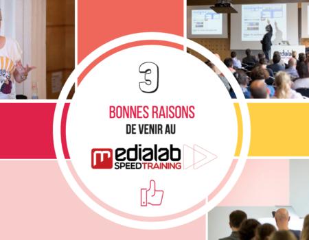 3 bonnes raisons de venir au Médialab SpeedTraining
