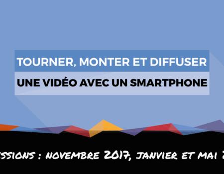 Tourner, monter et diffuser avec un smartphone : prochaines sessions de formation