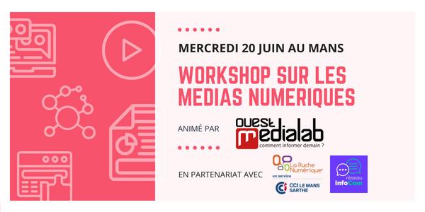 Workshop sur les médias numériques le 20 juin au Mans