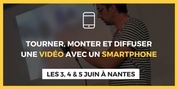 Tourner monter diffuser vidéo smartphone