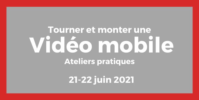 Tourner et monter une vidéo mobile (ateliers pratique)
