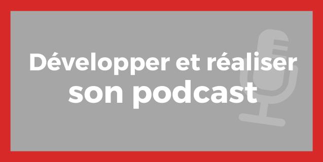 Développer et réaliser un podcast