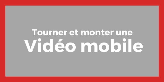 Tourner et monter une vidéo pro avec son smartphone